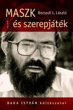 MASZK ÉS SZEREPJÁTÉK - BAKA ISTVÁN KÖLTÉSZETEI - Ekönyv - BORSODI L. LÁSZLÓ