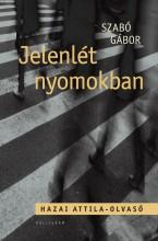JELENLÉT NYOMOKBAN - HAZAI ATTILA-OLVASÓ - Ekönyv - SZABÓ GÁBOR