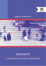 HÍRSZERZÉS - A TITKOKTÓL A POLITIKAI DÖNTÉSEKIG - Ekönyv - LOWENTHAL, MARK M.