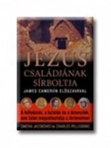 JÉZUS CSALÁDJÁNAK SIRBOLTJA - Ekönyv - JACOBOVICI, SIMCHA-PELLEGRINO, CHARLES