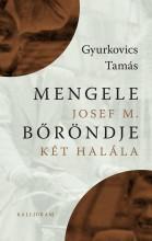 MENGELE BŐRÖNDJE - JOSEF M. KÉT HALÁLA - Ekönyv - GYURKOVICS TAMÁS