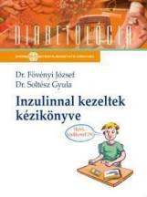 INZULINNAL KEZELTEK KÉZIKÖNYVE - Ekönyv - DR. FÖVÉNYI JÓZSEF – DR. SOLTÉSZ GYULA