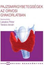 PAJZSMIRIGYBETEGSÉGEK AZ ORVOSI GYAKORLATBAN - Ekönyv - DR.LAKATOS PÉTER – DR.TAKÁCS ISTVÁN