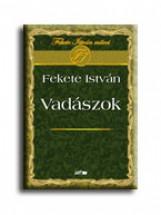 VADÁSZOK - Ekönyv - FEKETE ISTVÁN