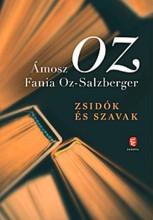 ZSIDÓK ÉS SZAVAK - Ekönyv - OZ, ÁMOSZ - OZ-SALZBERGER, FANIA