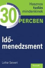 IDŐMENEDZSMENT - HASZNOS TUDÁS 30 PERCBEN - Ekönyv - SEIWERT, LOTHAR