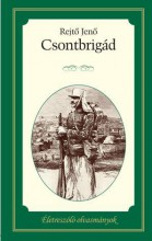 CSONTBRIGÁD - ÉLETRESZÓLÓ OLVASMÁNYOK - Ekönyv - REJTŐ JENŐ