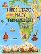HÍRES UTAZÓK NAGY FELFEDEZÉSEI - Ekönyv - GULLIVER LAP- ÉS KÖNYVKIADÓ KFT