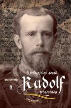 A BOLDOGTALAN SORSÚ RUDOLF TRÓNÖRÖKÖS - Ekönyv - BART ISTVÁN