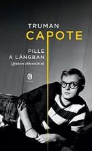 PILLE A LÁNGBAN - IFJÚKORI ELBESZÉLÉSEK - Ekönyv - CAPOTE, TRUMAN