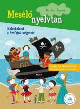 MESÉLŐ NYELVTAN - KALÓZKALAND A SZÓFAJOK SZIGETEIN FOGLALKOZTATÓ - Ekönyv - BALÁZS ÁGNES