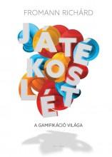 JÁTÉKOSLÉT - A GAMIFIKÁCIÓ VILÁGA - Ekönyv - FROMANN RICHÁRD