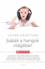 BABÁK A HANGOK VILÁGÁBAN - Ekönyv - FEHÉR KRISZTINA