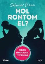 HOL RONTOM EL? - A BOLDOG PÁRKAPCSOLATOK PSZICHOLÓGIÁJA - Ekönyv - SÁKOVICS DIANA