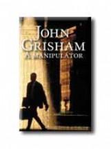 A MANIPULÁTOR - Ekönyv - GRISHAM, JOHN