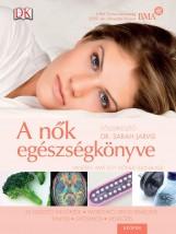 A NŐK EGÉSZSÉGKÖNYVE - MINDEN, AMIT EGY NŐNEK TUDNIA KELL - Ekönyv - GEOPEN KIADÓ