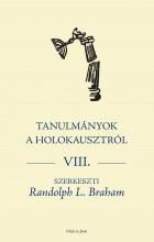 TANULMÁNYOK A HOLOKAUSZTRÓL VIII. - Ekönyv - MÚLT ÉS JÖV? ALAPÍTVÁNY