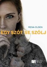 EGY SZÓT SE SZÓLJ! - Ebook - OLSEN, RENA