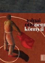 Nem könnyű - Ekönyv - Tolnai Ottó