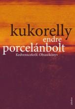 Porcelánbolt - Kedvenxcekről. Olvasókönyv - Ekönyv - Kukorelly Endre