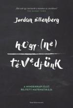 Hogy ne tévedjünk - A mindennapi élet rejtett matematikája - Ekönyv - Jordan Ellenberg