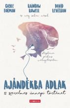 Ajándékba adlak - 12 szerelmes ünnepi történet - Ekönyv - Gayle Forman, Rainbow Rowell, David Levithan