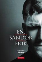 Én, Sándor Erik - Egy pszichopata emlékiratai - Ekönyv - Mártonffy András