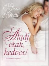 Aludj csak, kedves - Ekönyv - Melissa Moretti