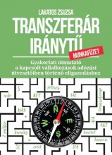 TRANSZFERÁR IRÁNYTŰ MUNKAFÜZET - Ekönyv - LAKATOS ZSUZSANNA