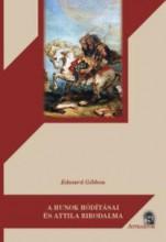 A HUNOK HÓDÍTÁSAI ÉS ATTILA BIRODALMA - Ekönyv - GIBBON, EDWARD