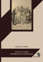 ANGOL ÉS SKÓT NÉPMESÉK ÉS LEGENDÁK - Ekönyv - TIBBITS, CHARLES J.