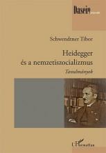 HEIDEGGER ÉS A NEMZETISZOCIALIZMUS - Ekönyv - SCHWENDTNER TIBOR