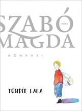 TÜNDÉR LALA - SZABÓ MAGDA KÖNYVEI - Ekönyv - SZABÓ MAGDA