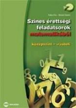 SZÍNES ÉRETTSÉGI FELADATSOROK MATEMATIKÁBÓL - KÖZÉPSZINT - ÍRÁSBELI - Ekönyv - FUKSZ ÉVA, RIENER FERENC