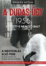 A DUDÁS-ÜGY - 1956 LÉTEZETT-E A NEMZETI BAL? - Ebook - DRUCZA ATTILA