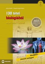 130 TÉTEL BIOLÓGIÁBÓL - EMELT SZINT, SZÓBELI 2017 - Ekönyv - JUHÁSZ KATALIN, VARGÁNÉ LENGYEL ADRIEN