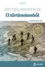 ÉRETTSÉGI MINTATÉTELEK TÖRTÉNELEMBŐL - 70 KÖZÉPSZINTŰ TÉTEL 2017 - Ekönyv - FARKAS JUDIT