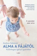 ALMA A FÁJÁTÓL - KÜLÖNLEGES IGÉNYŰ GYEREKEK - Ekönyv - SOLOMON, ANDREW
