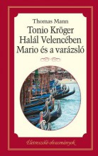 TONIO KRÖGER, HALÁL VELENCÉBEN, MARIO ÉS A VARÁZSLÓ - ÉLETRESZÓLÓ OLVASMÁNYOK - Ebook - MANN, THOMAS