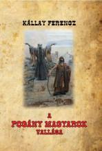 A POGÁNY MAGYAROK VALLÁSA - Ekönyv - KÁLLAY FERENCZ