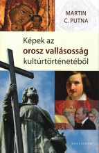 KÉPEK AZ OROSZ VALLÁSOSSÁG KULTÚRTÖRTÉNETÉBŐL - Ebook - PUTNA, MARTIN C.