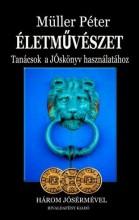 ÉLETMŰVÉSZET - TANÁCSOK A JÓSKÖNYV HASZNÁLATÁHOZ - HÁROM JÓSÉRMÉVEL - Ekönyv - MÜLLER PÉTER