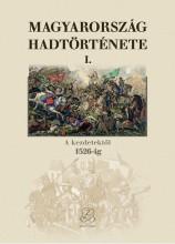 MAGYARORSZÁG HADTÖRTÉNETE I. - A KEZDETEKTŐL 1526-IG - Ekönyv - HERMANN RÓBERT