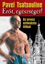 ERŐT, EGÉSZSÉGET! - AZ OROSZ ERŐEDZÉS TITKAI - Ekönyv - TSATSOULINE, PAVEL