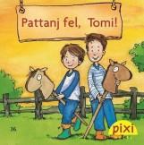 PATTANJ FEL, TOMI! - PIXI MESÉL 36. - Ebook - SÖRENSEN, HANNAH