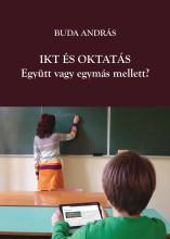 IKT ÉS OKTATÁS - EGYÜTT VAGY EGYMÁS MELLETT? - Ekönyv - BUDA ANDRÁS