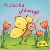 A PICIKE PILLANGÓ - PIXI MESÉL 35. - Ekönyv - FLACKE, USCHI