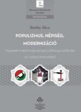 POPULIZMUS, NÉPISÉG, MODERNIZÁCIÓ - Ekönyv - BARTHA ÁKOS