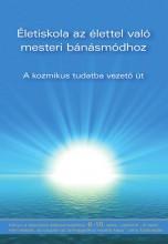 ÉLETISKOLA AZ ÉLETTEL VALÓ MESTERI BÁNÁSMÓDHOZ 6-10. - Ekönyv - UNIVERZÁLIS ELET