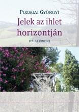 JELEK AZ IHLET HORIZONTJÁN - ITÁLIA KINCSEI - Ekönyv - POZSGAI GYÖRGYI
